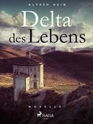 Alfred Hein: Delta des Lebens