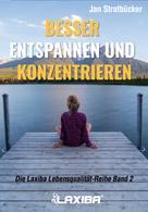 Jan Niklas Stratbücker: Besser entspannen und konzentrieren