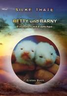 Silke Thate: Betty und Barny