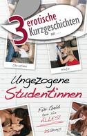 """Dave Vandenberg: 3 erotische Kurzgeschichten aus: """"Ungezogene Studentinnen"""" ★★★★"""