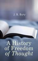 J. B. Bury: A History of Freedom of Thought