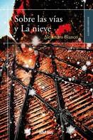 Alejandro Blanco: Sobre las vías y La nieve ★★★★★