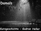 Gudrun Heller: Damals