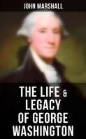 John Marshall: The Life & Legacy of George Washington