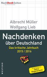Nachdenken über Deutschland - Das kritische Jahrbuch 2015 / 2016