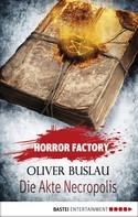 Oliver Buslau: Horror Factory - Die Akte Necropolis