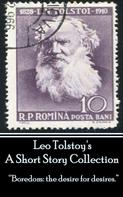 Leo Tolstoi: Leo Tolstoy - A Short Story Collection