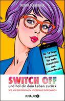 Monika Schmiderer: Switch off und hol dir dein Leben zurück ★★★
