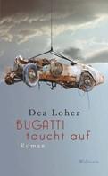 Dea Loher: Bugatti taucht auf