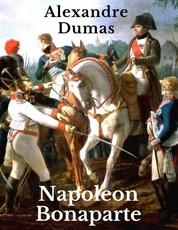 Napoleon Bonaparte - Eine Romanbiografie