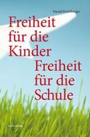 Harald Eichelberger: Freiheit für die Kinder - Freiheit für die Schule ★★★