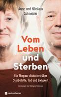 Nikolaus Schneider: Vom Leben und Sterben