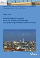 Heike Dally: Anforderungen an das Design klinischer Studien in der Onkologie nach Einführung der frühen Nutzenbewertung