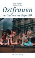 Tanja Brandes: Ostfrauen verändern die Republik