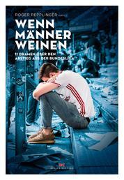 Wenn Männer weinen - 11 Dramen über den Abstieg aus der Bundesliga