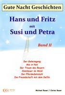 Bauer, Michael: Gute-Nacht-Geschichten: Hans und Fritz mit Susi und Petra - Band II