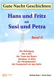 Gute-Nacht-Geschichten: Hans und Fritz mit Susi und Petra - Band II - Vorlesegeschichten für Kinder