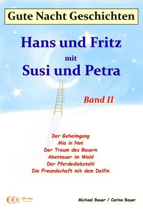 Gute-Nacht-Geschichten: Hans und Fritz mit Susi und Petra - Band II