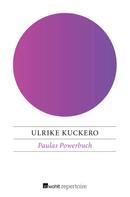 Ulrike Kuckero: Paulas Powerbuch ★★★★★