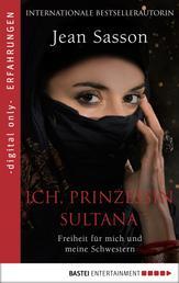 Ich, Prinzessin Sultana - Freiheit für mich und meine Schwestern