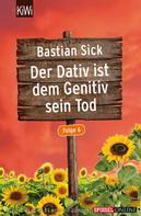 Bastian Sick: Der Dativ ist dem Genitiv sein Tod - Folge 6 ★★★★