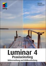 Luminar 4 Praxiseinstieg - Bildverwaltung und Bildbearbeitung