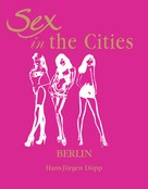 HansJürgen Döpp: Sex in the Cities Vol 2 (Berlin)