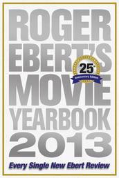 Roger Ebert's Movie Yearbook 2013 - 25th Anniversary Edition