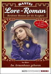 Lore-Roman 81 - Liebesroman - Im Armenhaus geboren