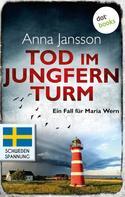 Anna Jansson: Tod im Jungfernturm: Ein Fall für Maria Wern - Band 3 ★★★