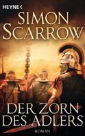 Simon Scarrow: Der Zorn des Adlers ★★★★★