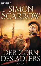 Der Zorn des Adlers - Die Rom-Serie 3 - Roman