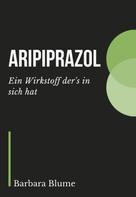 Barbara Blume: Aripiprazol
