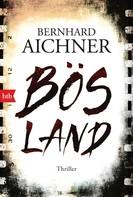 Bernhard Aichner: Bösland ★★★★