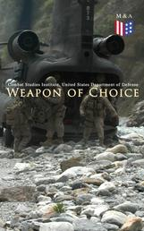 Weapon of Choice - U.S. Army Special Operations Forces in Afghanistan: Awakening the Giant, Toppling the Taliban, The Fist Campaigns, Development of the War