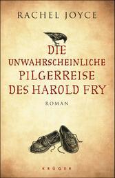 Die unwahrscheinliche Pilgerreise des Harold Fry - Roman