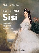 Christine Stecher: Kaiserin Sisi ★★★