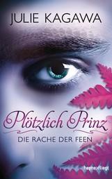 Plötzlich Prinz - Die Rache der Feen - Roman