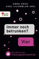 "Anna Koch: ""Immer noch betrunken?"" - ""Vier"" ★★★★"