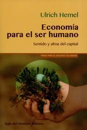 Economía para el ser humano - Sentido y alma del capital