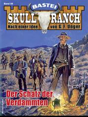 Skull-Ranch 55 - Western - Der Schatz der Verdammten