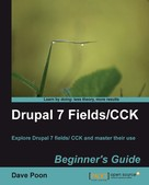 Dave Poon: Drupal 7 Fields/CCK Beginner's Guide