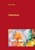 Mathias Schneider: Lebensbaum