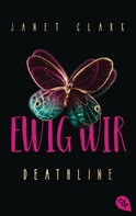 Janet Clark: Deathline - Ewig wir ★★★★★