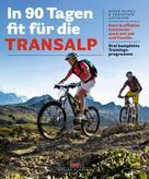 Björn Kafka: In 90 Tagen fit für die Transalp ★★★★