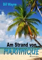 Bill Wayne: Am Strand von Martinique