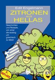 Zitronen aus Hellas - Geschichten und Rezepte, von einer die auszog um griechisch zu leben