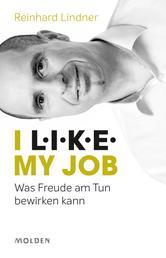 I L.I.K.E. my job - Was Freude am Tun bewirken kann