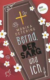 Bernd, der Sarg und ich - Roman