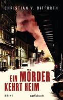 Christian v. Ditfurth: Ein Mörder kehrt heim ★★★★